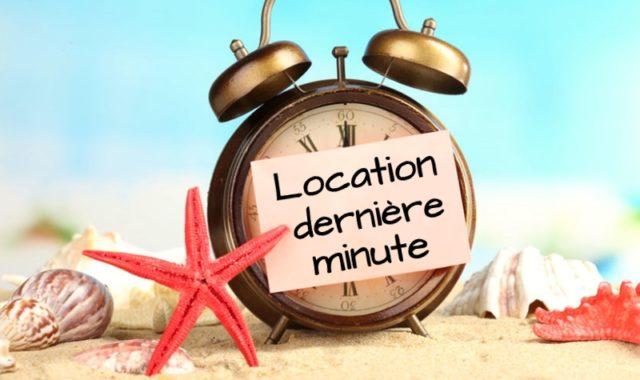trouver une location de vacances à la dernière minute
