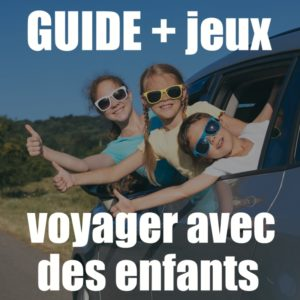 guide pour voyager avec des enfants